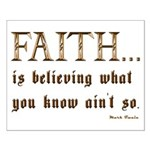 Faith Is Believing What You K Small Poster