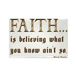 Faith Is Believing What You K Rectangle Magnet