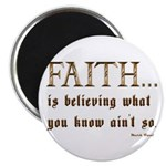 Faith Is Believing What You K Magnet