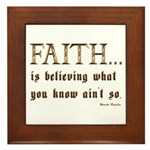 Faith Is Believing What You K Framed Tile