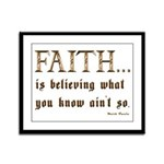 Faith Is Believing What You K Framed Panel Print