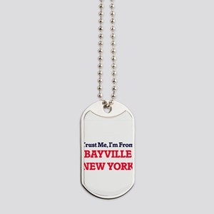 Trust Me, I'm from Bayville New York Dog Tags