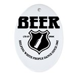 Beer - Helping White People D Oval Ornament