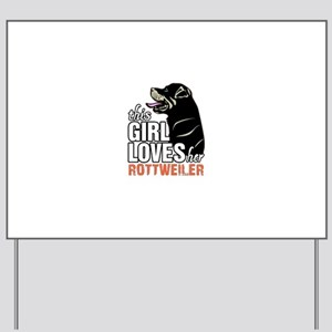 This Girl Loves Her Rottweiler Yard Sign