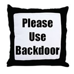 Please Use Backdoor Throw Pillow