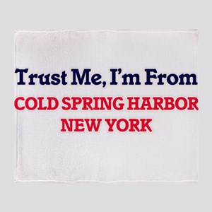 Trust Me, I'm from Cold Spring Harbo Throw Blanket