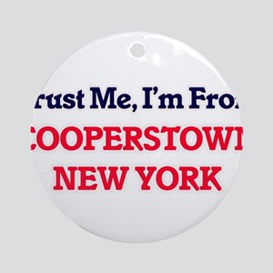Trust Me, I'm from Cooperstown New Round Ornament