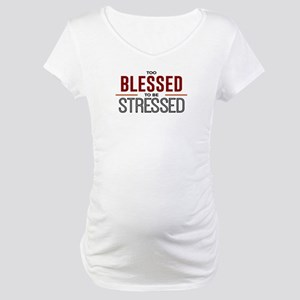 Too Blessed To Be Stressed Top Maternity T-Shirt