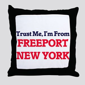 Trust Me, I'm from Freeport New York Throw Pillow