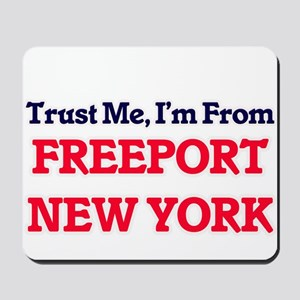 Trust Me, I'm from Freeport New York Mousepad