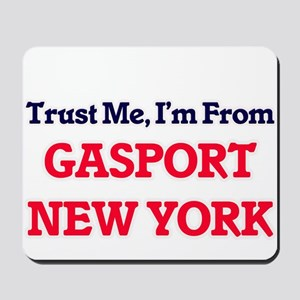 Trust Me, I'm from Gasport New York Mousepad