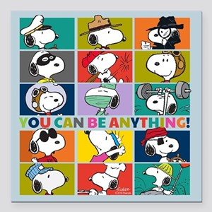 "Snoopy-You Can Be Anythi Square Car Magnet 3"" x 3"""