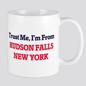 Trust Me, I'm from Hudson Falls New York Mugs