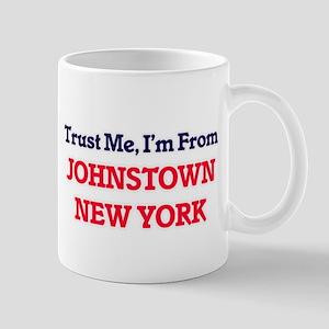 Trust Me, I'm from Johnstown New York Mugs
