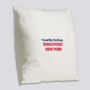Trust Me, I'm from Kings Point Burlap Throw Pillow