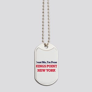 Trust Me, I'm from Kings Point New York Dog Tags