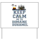 keep calm duhamel Yard Sign