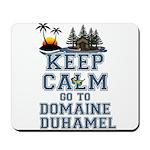 keep calm duhamel Mousepad