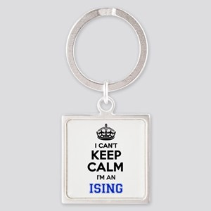 I can't keep calm Im ISING Keychains