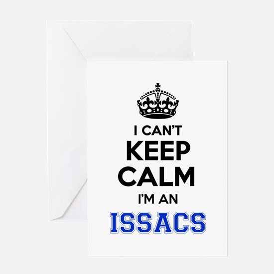 I can't keep calm Im ISSACS Greeting Cards