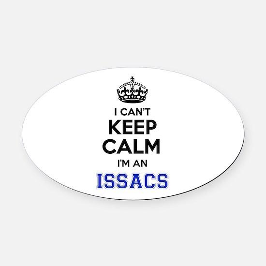 I can't keep calm Im ISSACS Oval Car Magnet
