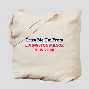 Trust Me, I'm from Livingston Manor New Y Tote Bag