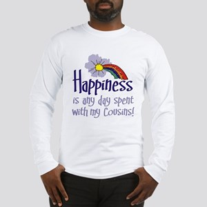 HAPPINESS IS DAY W/ MY COUSINS Long Sleeve T-Shirt