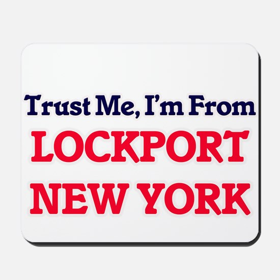 Trust Me, I'm from Lockport New York Mousepad