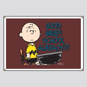 Charlie Brown - Good Grief! School Already? Banner