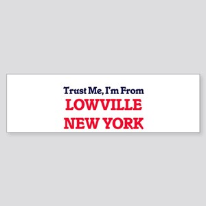 Trust Me, I'm from Lowville New Yor Bumper Sticker