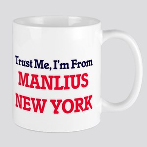 Trust Me, I'm from Manlius New York Mugs