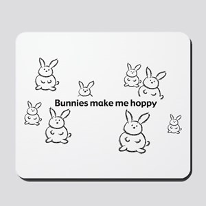 Bunnies Make Me Hoppy Mousepad