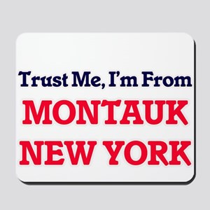 Trust Me, I'm from Montauk New York Mousepad