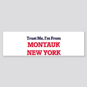 Trust Me, I'm from Montauk New York Bumper Sticker