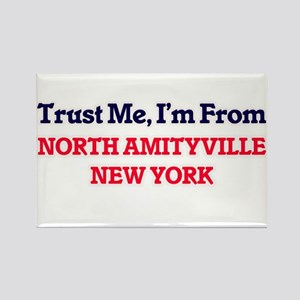 Trust Me, I'm from North Amityville New Yo Magnets