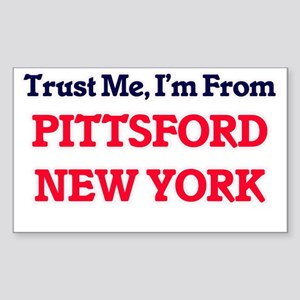 Trust Me, I'm from Pittsford New York Sticker