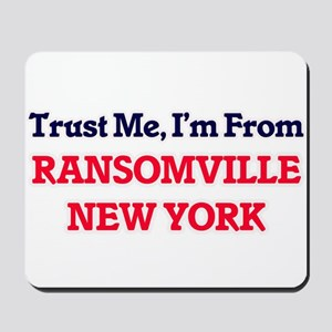 Trust Me, I'm from Ransomville New York Mousepad