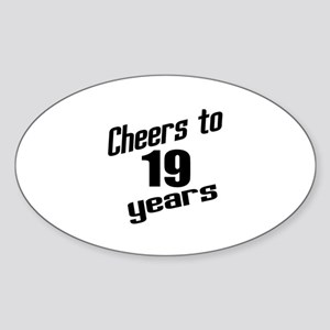 Cheers To 19 Years Sticker (Oval)