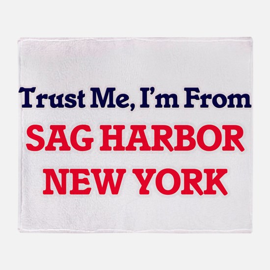 Trust Me, I'm from Sag Harbor New Yo Throw Blanket