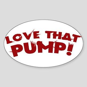 LOVE THAT PUMP Oval Sticker
