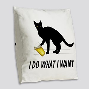 I Do What I Want Burlap Throw Pillow