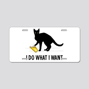 I Do What I Want Aluminum License Plate