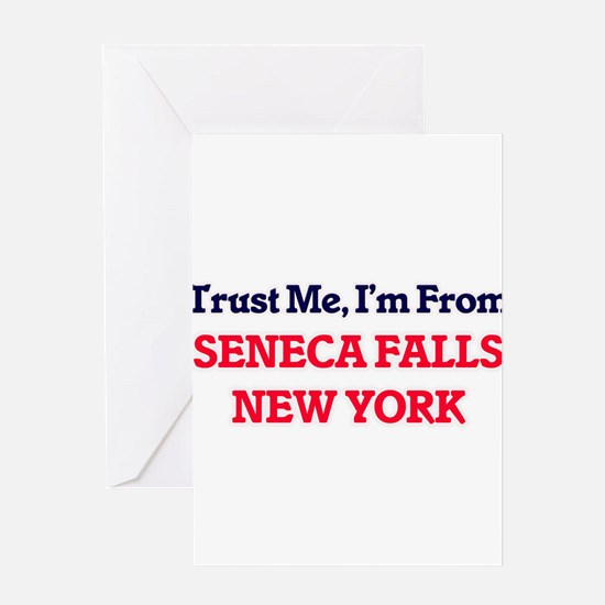 Trust Me, I'm from Seneca Falls New Greeting Cards