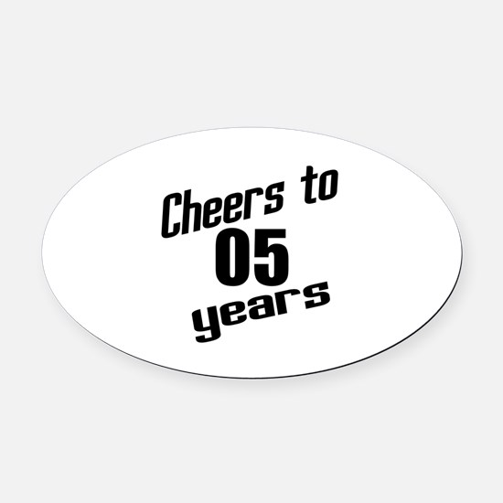 Cheers To 05 Years Oval Car Magnet