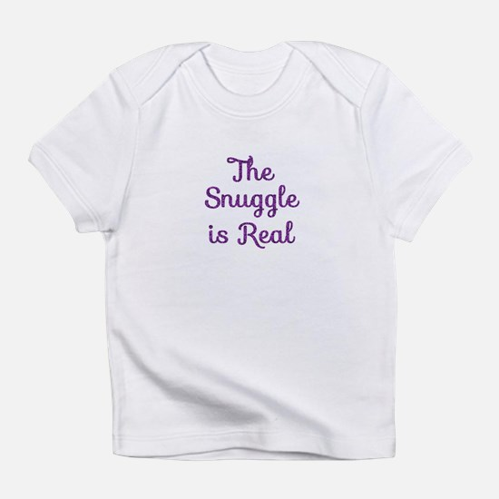 The Snuggle is Real Infant T-Shirt