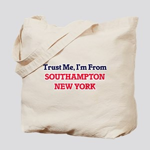 Trust Me, I'm from Southampton New York Tote Bag