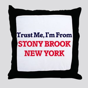 Trust Me, I'm from Stony Brook New Yo Throw Pillow