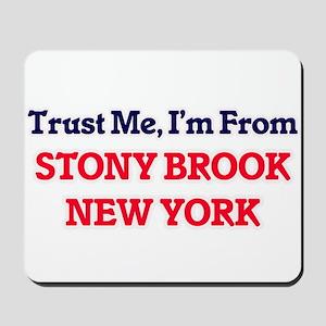 Trust Me, I'm from Stony Brook New York Mousepad