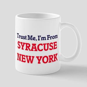 Trust Me, I'm from Syracuse New York Mugs