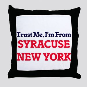 Trust Me, I'm from Syracuse New York Throw Pillow